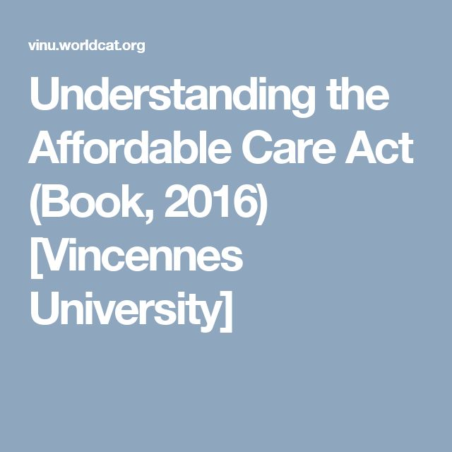 Understanding the Affordable Care Act (Book, 2016) [Vincennes University]