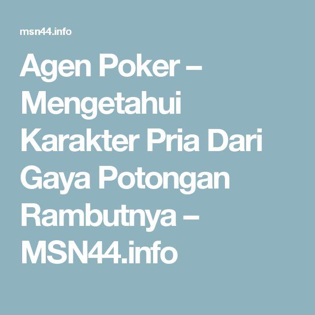 Agen Poker – Mengetahui Karakter Pria Dari Gaya Potongan Rambutnya – MSN44.info