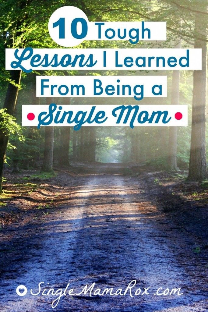 hard lesson learned from being a single mom...from the trenches. -- 10 Lessons I Learned from Being a Single Mom | via SingleMamaRox.com