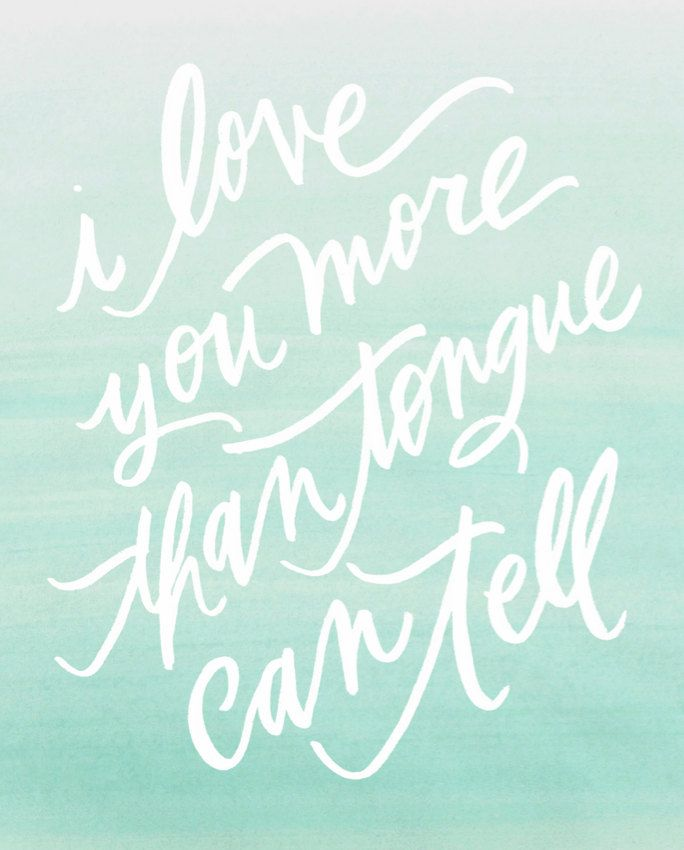 "8x10 love print / ""i love you more than tongue can tell"". $8.00, via Etsy."