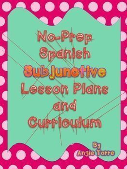 Spanish Subjunctive No-Prep Lesson Plans and Curriculum by Angie TorreAbout Me:I have been teaching Spanish for 28 years.Last year, my principal nominated me for Teacher of the Year.For my staff, I facilitated and presented a workshop on EDI (Explicit Direct Instruction) Lesson Planning.