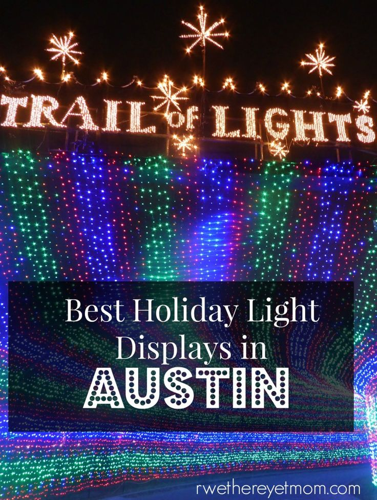 Best Holiday Lights Displays in Austin, TX