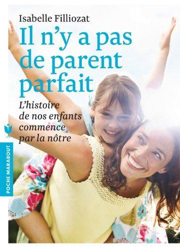 Il n'y a pas de parent parfait: Amazon.fr: Isabelle Filliozat: Livres