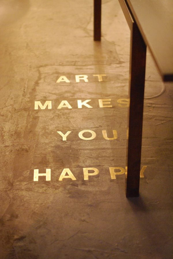 Art makes you happy. http://www.flickr.com/photos/woodwoolstool/6581123825/