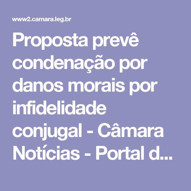 Proposta prevê condenação por danos morais por infidelidade conjugal - Câmara Notícias - Portal da Câmara dos Deputados