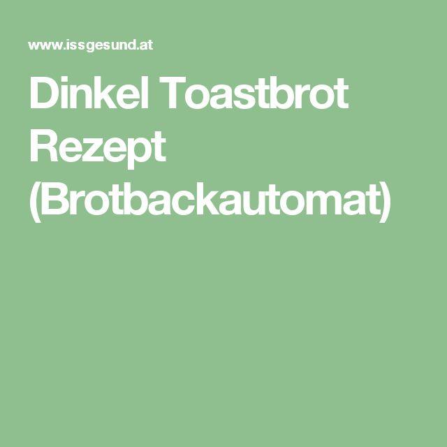 Dinkel Toastbrot Rezept (Brotbackautomat)