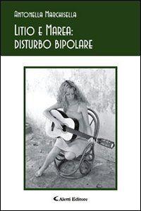 Litio e marea. Disturbo bipolare di Antonella Marchisella http://www.amazon.it/dp/8876809996/ref=cm_sw_r_pi_dp_4iE9ub1NZED46
