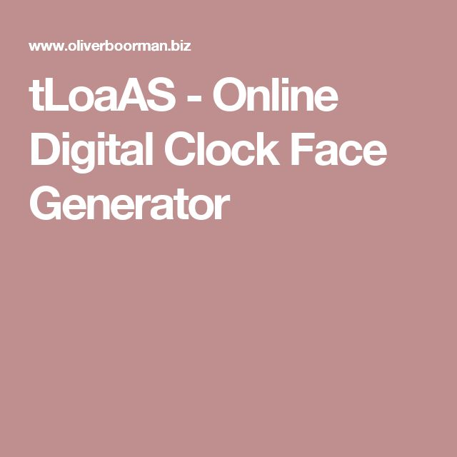 tLoaAS - Online Digital Clock Face Generator