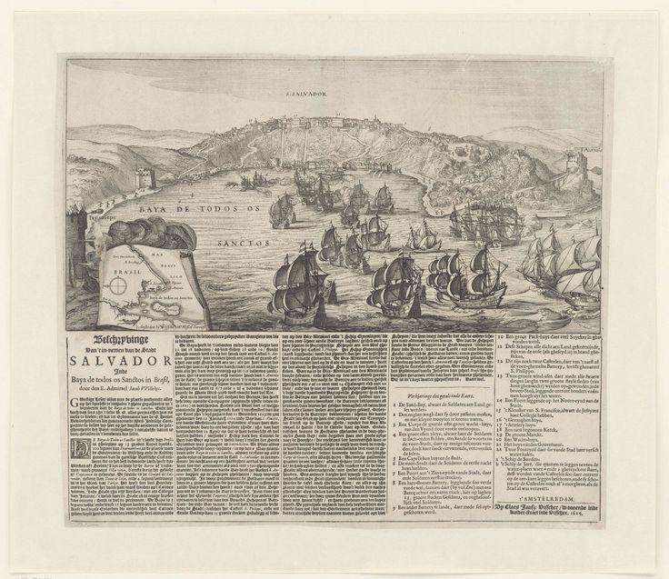 Claes Jansz. Visscher (II) | Verovering van San Salvador in Brazilië door admiraal Jacob Willekes, 1624, Claes Jansz. Visscher (II), 1624 | De verovering van San Salvador in Brazilië door admiraal Jacob Willekes voor de WIC, 10 mei 1624. Gezicht op de stad en forten aan de ingang van de baai van waaruit de Hollandse vloot beschoten wordt. Linksonder een inzet met een kaartje van het groter gebied. Onder de plaat gedrukt een tekst met de legenda's 1-22 en a-b in 5 kolommen in het Nederlands.