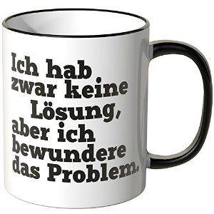"""Wandkings Tasse, Spruch """"Ich hab zwar keine Lösung ..."""" http://www.amazon.de/gp/product/B00NEVP3JU/ref=as_li_qf_sp_asin_il_tl?ie=UTF8&camp=1638&creative=6742&creativeASIN=B00NEVP3JU&linkCode=as2&tag=httpwwwwandki-21&linkId=QII4Q646RZQFS3DS"""