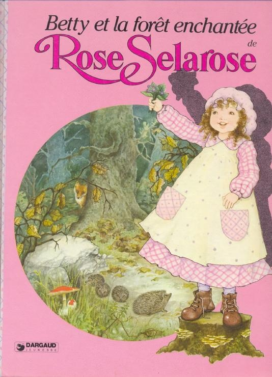 Rose Selarose Betty et la forêt enchantée