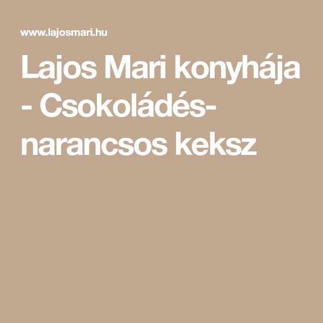Lajos Mari konyhája - Csokoládés- narancsos keksz