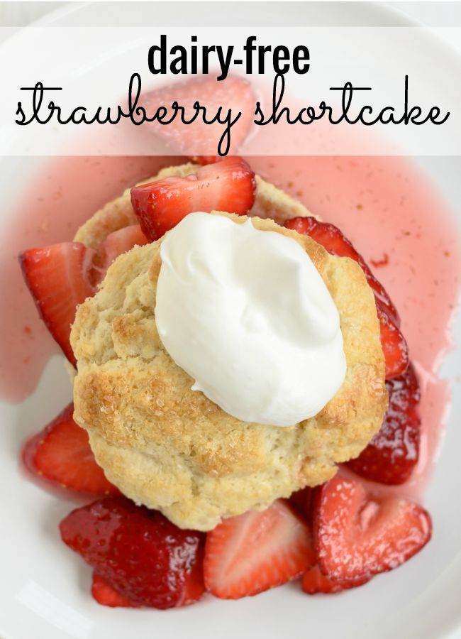 Amazing strawberry shortcake recipe - passed down through my family for more than 100 years! Modified to be dairy free - yum!