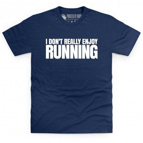 Enjoy Running T Shirt...  I do enjoy eating!