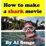 How to make a shark movie (Kindle Edition)By Al Benge