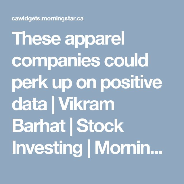 These apparel companies could perk up on positive data  | Vikram Barhat | Stock Investing | Morningstar