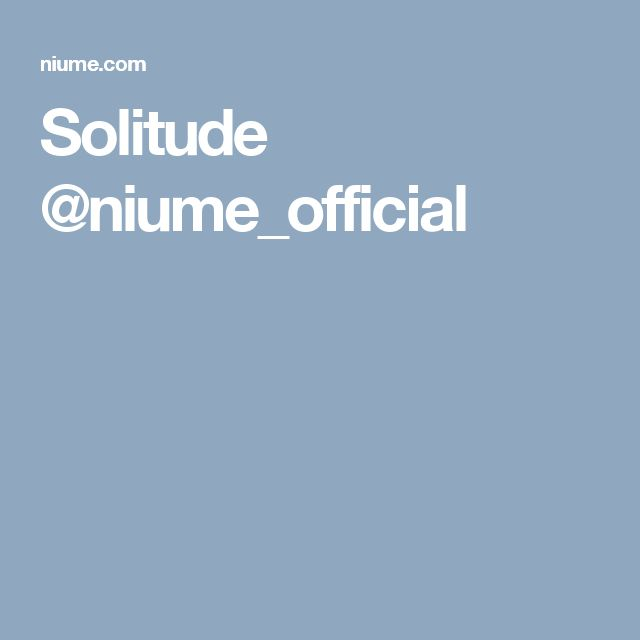 Solitude @niume_official