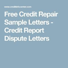 Free Credit Repair Sample Letters - Credit Report Dispute Letters