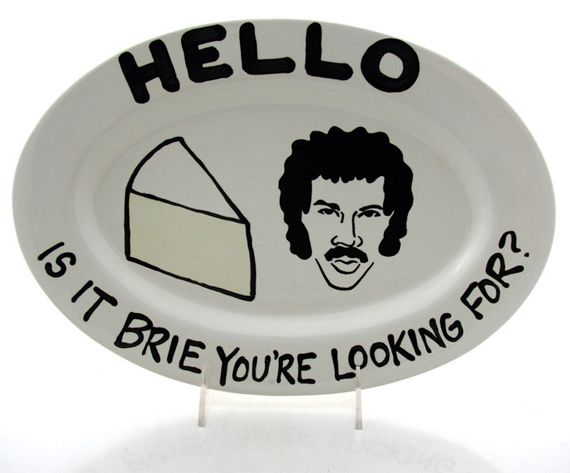 Hello Is It Brie You're Looking For?Lionel Richie, Brie You R, Teas Pots, Chees Plates, Cheese Trays, So Funny, Cheese Platters, Cheese Plates, Chees Platters