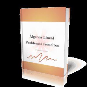 LIBROS GRATIS: ALGEBRA LINEAL PROBLEMAS RESUELTOS