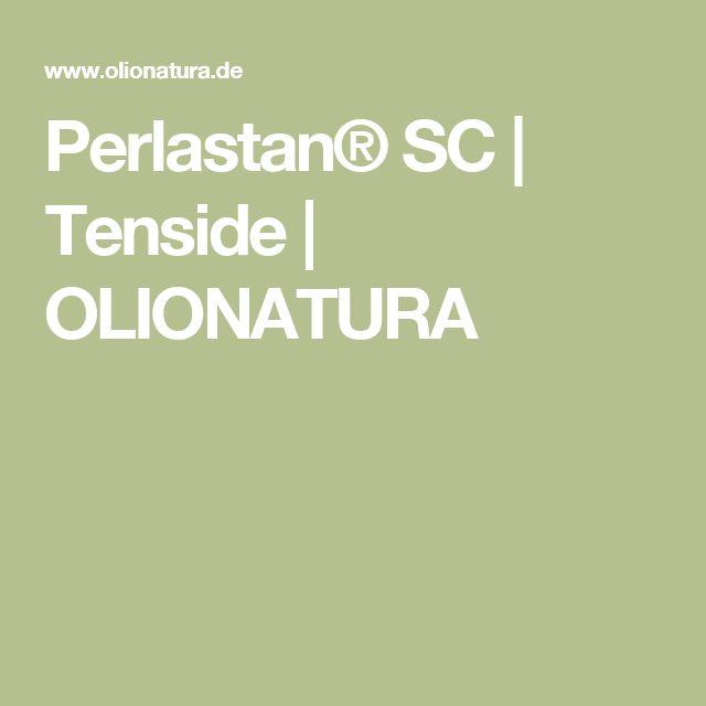 Perlastan® SC | Tenside | OLIONATURA