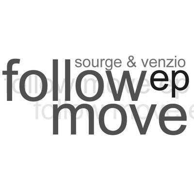 Sourge & Venzio - Follo Move EP // #freedownload
