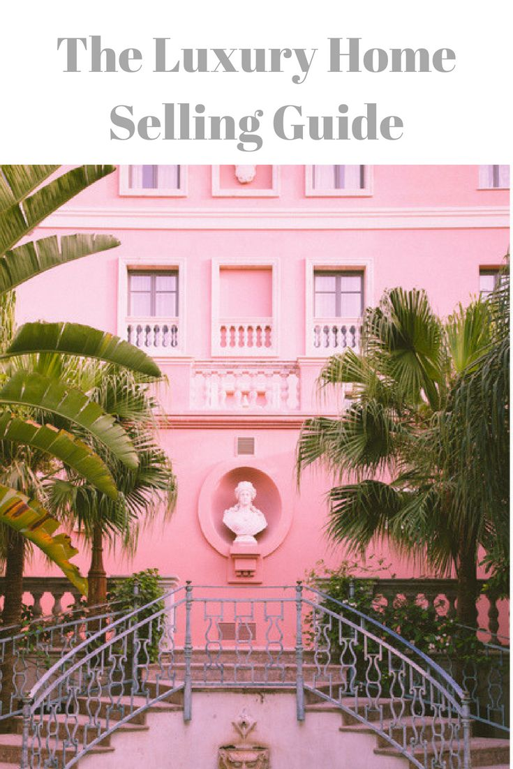 Amazing Guide For Selling Luxury Homes. Discover How To Identify, Prepare  And Sell A