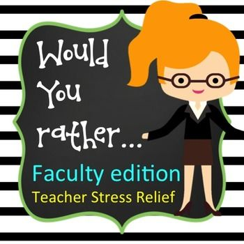 "Faculty ""Would You Rather"" Game for faculty meeting fun and stress relief"