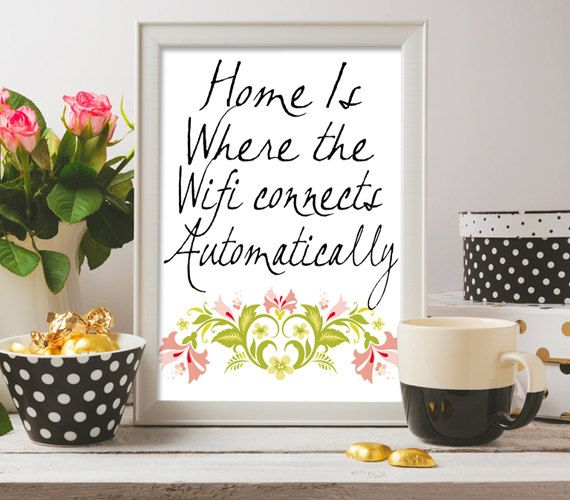 Home Is Where The Wifi Connects Automatically   Funny Quote Printable Wall Art, Dorm Room, Home Decor - Digital Graphics INSTANT DOWNLOAD