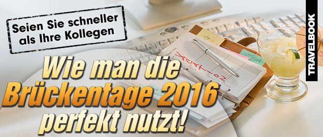 http://www.travelbook.de/service/Brueckentage-2016-Den-Urlaub-maximal-verlaengern-566196.html