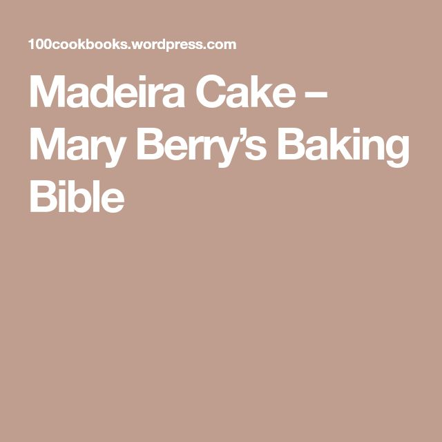 Madeira Cake – Mary Berry's Baking Bible