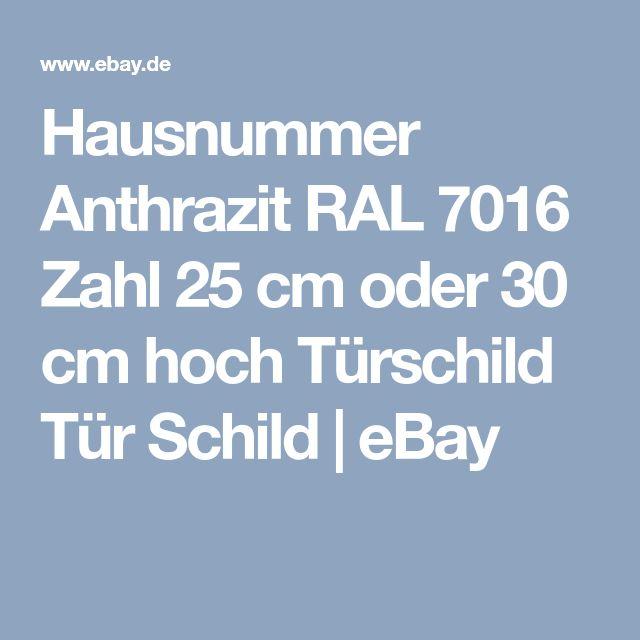 Hausnummer Anthrazit RAL 7016 Zahl 25 cm oder 30 cm hoch Türschild Tür Schild   eBay