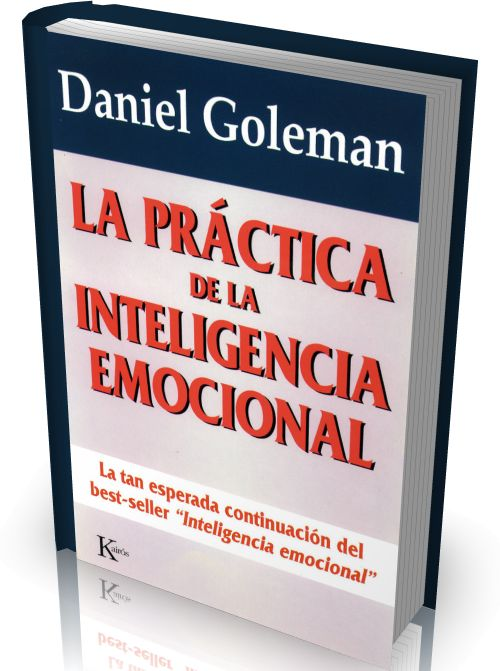 UNIVERSIDAD DE MILLONARIOS: LA PRÁCTICA DE LA INTELIGENCIA EMOCIONAL, por Daniel Goleman (La tan esperada continuación del bestseller 'Inteligencia Emocional') [Libro Ebook en PDF]