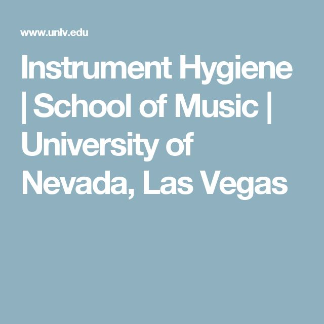 Instrument Hygiene | School of Music | University of Nevada, Las Vegas