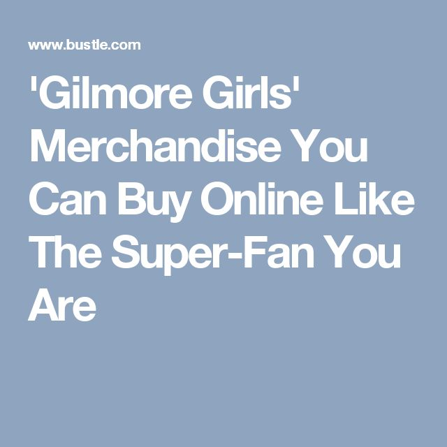 'Gilmore Girls' Merchandise You Can Buy Online Like The Super-Fan You Are