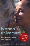 Jessica Menheere - Norma's universum.  Het verhaal van een vrouw die na veel tegengeslagen op spirituele wijze zin geeft aan haar leven in een boerderijtje in het Friese polderlandschap, omringd door vele dieren.