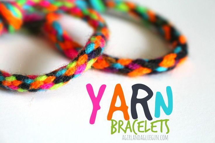 Yarn bracelets! - A girl and a glue gun