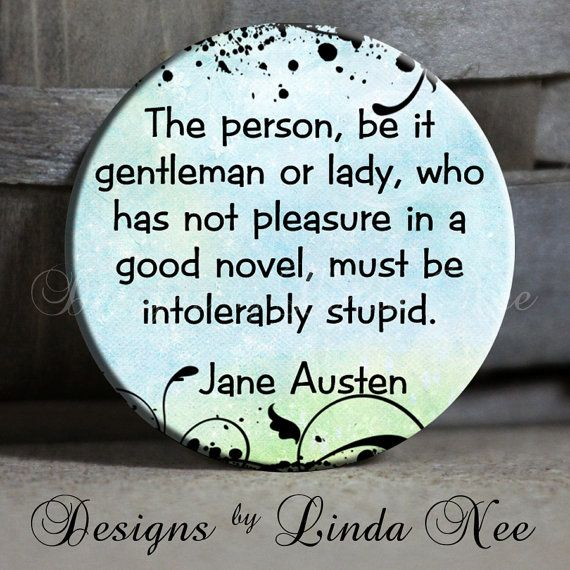 agreed.Computers Labs, Shops, Book, Truths, Jane Austen, Novels, Dr. Who, Brain, Austen Quotes