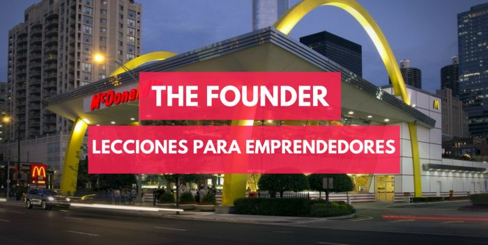 The Founder- 5 Lecciones para emprendedores