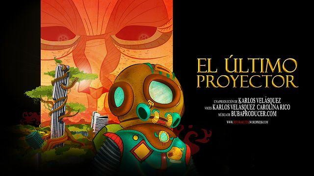"""El Último Proyector - Tráiler by Karlos Velásquez. 2do Lugar Convocatoria: """"Premier Cinemateca"""""""