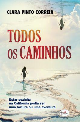 Todos os Caminhos, de Clara Pinto Correia (divulgação) | My Memories, My World
