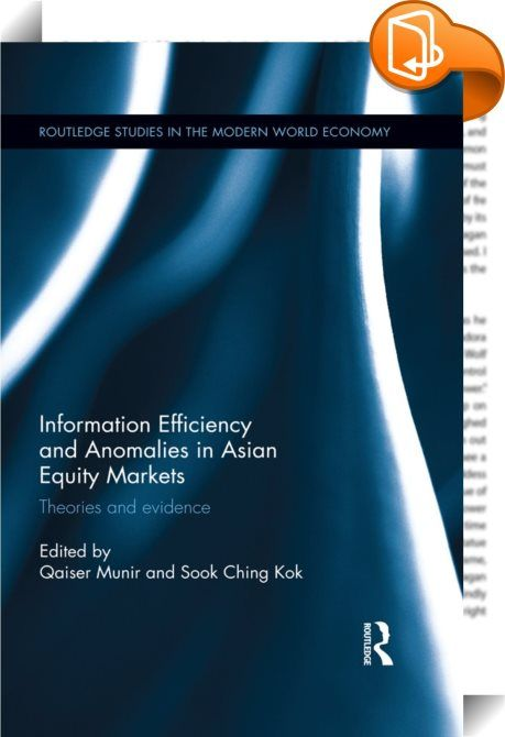 Information Efficiency and Anomalies in Asian Equity Markets    ::  <P>The efficient market hypothesis (EMH) maintains that all relevant information is fully and immediately reflected in stock prices and that investors will obtain an equilibrium rate of return. The EMH has far reaching implications for capital allocation, stock price prediction, and the effectiveness of specific trading strategies. Equity market anomalies reflect that the market is inefficient and hence, contradicts th...