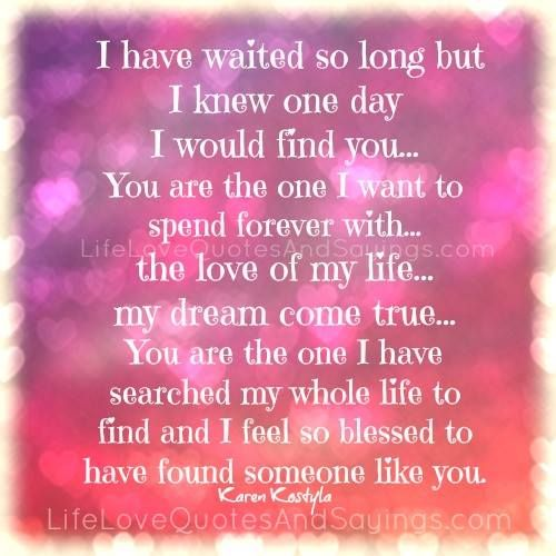 Love Finds You Quote: I Have Waited So Long But I Knew One Day I Would Find You