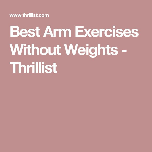 Ideas about arm workouts without weights on