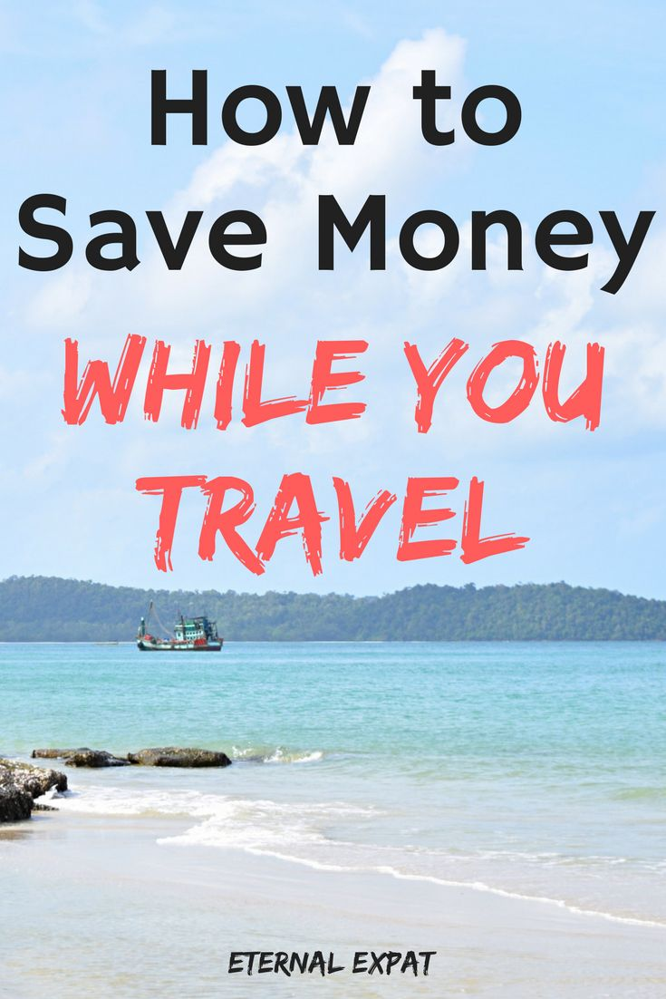 How to Save Money While You Travel so that you can stay on the road longer!