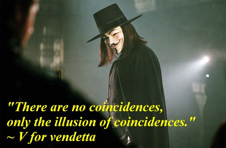 """There are no coincidences, only the illusion of coincidences."""