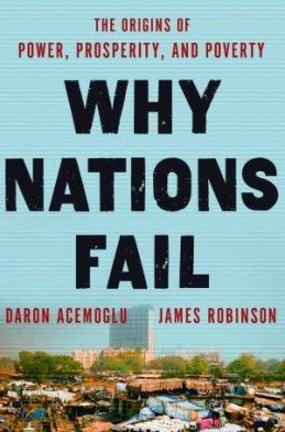 an examination of the book why nations fail by daron acemoglu and james a robinson Why nations fail: the origins of power, prosperity and poverty - ebook written by daron acemoglu, james a robinson read this book using google play books app on your pc, android, ios devices.