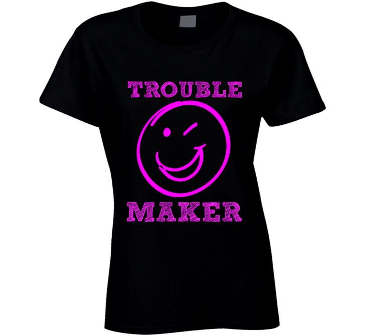 Trouble Maker Ladies Fitted T-Shirt Novelty T Shirt Fashion Clothing Glam T New
