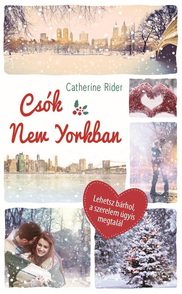 A Csók New Yorkban több szempontból is ugyanazt az érzést hagyta bennem maga után, mint annak idején az Igazából szerelem c. film.... #szerelem #karacsony #NewYork #Manokonyvek #CatherineRider #YA #ifjúsági