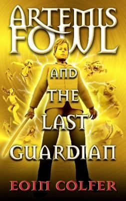 Artemis Fowl and the last guardian by Colfer, Eoin .   Puffin, 2012